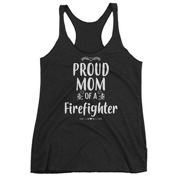 Women's Proud mom of a Firefighter tank top - Gift for mother of firefighter