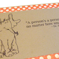 No Matter How Small Dr Seuss Quote Horton by prettypetalspaper