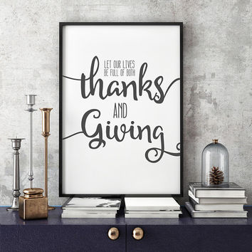 Let our lives be full of both thanks and giving - Thanksgiving Print