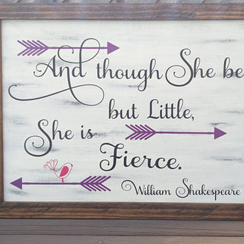 And Though She Be But Little She Is Fierce - Wood and Vinyl Sign - Framed Sign- Girls Nursery Decor - Baby Shower Gift