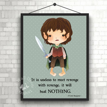 It will heal Nothing | Frodo | Art Print | Home Decor Print | Printable Quote | Typography | The Lord of the rings | J.R.R. Tolkien