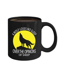 Funny Wolf Saying Coffee Mug 11oz Black Ceramic Cup, A Wolf Loses No Sleep Over The Opinions Of Sheep Wolves, Wolf, Wolf Gift, Wolf Quotes