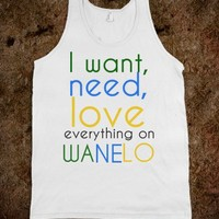 I WANT, NEED, LOVE EVERYTHING ON WANELO