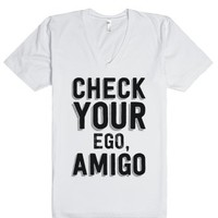 Check Your Ego, Amigo-Unisex White T-Shirt