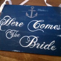 Here Comes The Bride Sign Nautical Wedding Sign Navy Wedding Sign with Anchor Military Weddings, Nautical Wedding Decor, Beach Wedding Sign