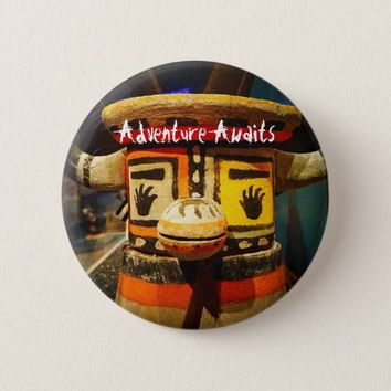 """Adventure awaits"" quote funny cute odd face photo Pinback Button"
