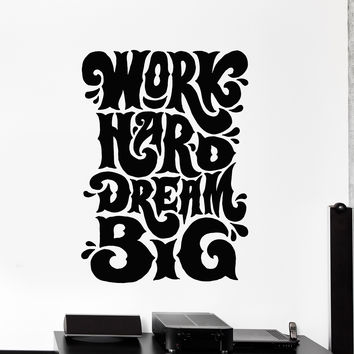 Vinyl Wall Decal Work Hard Dream Big Quote Office Stickers Mural Unique Gift (ig4547)