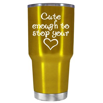 Cute Enough to Stop on Translucent Gold 30 oz Tumbler Cup