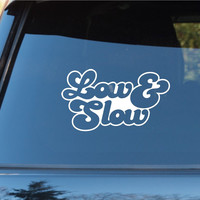 Low and Slow Car Window Windshield Lettering Decal Sticker Decals Stickers JDM