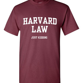 Harvard Law Tshirt Tee Shirt T Shirt Harvard Law Funny Harvard Shirt Mens Ladies Womens Funny Modern Lawyer Boston BD-121