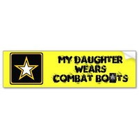army, army 2, My Daughter WearsCOMBAT BOOTS Bumper Sticker from Zazzle.com