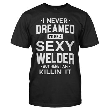 I Never Dreamed I'd Be a Sexy Welder But Here I Am Killin' It