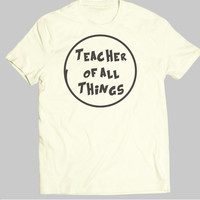 Funny Shirt Teacher of All Things Shirt English Teacher Gift for Teachers Cool Funny T Shirt Women Typography - IGO-142-Perfcase