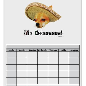 Chihuahua Dog with Sombrero - Ay Chihuahua Blank Calendar Dry Erase Board by TooLoud