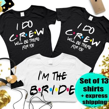 Set of 13 Bridal party Friends Shirts, Bachelorette party shirts, Visit our shop and buy set of 3,4,5,6,7,8,9,10,11,12,13,14,15,16,17 shirts
