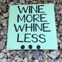 "Hand Painted Canvas - ""Wine More Whine Less"""