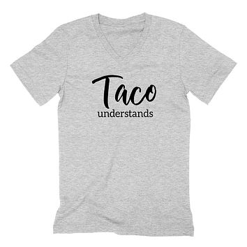 Taco  understands, funny pizza saying, foodie, pizza party, food lover graphic  V Neck T Shirt