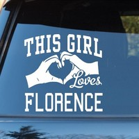 DABBLEDOWN DECALS This Girl Loves Florence Decal Sticker Car Window Truck Laptop Tablet
