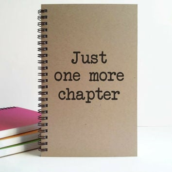 Writing journal, spiral notebook, cute diary small sketchbook scrapbook, memory book - Just one more chapter, motivational quote for writers
