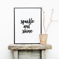 sparkle and shine,printable art,quotes,life quote,best words,home art,typography,home decor,apartment decor,mottos,motivational poster