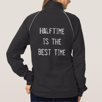 Halftime Is The Best Time Jacket