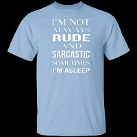 Rude And Sarcastic T-Shirt