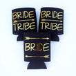 - Bride Tribe -- Bachelorette Coozies -