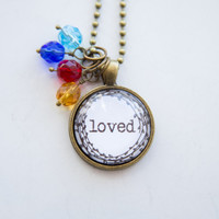 Loved Necklace - Mother's Pride Necklace - Birthstone Jewelry - One Word Jewelry - Inspirational Pendant - Text Jewelry - Custom Gift Mom