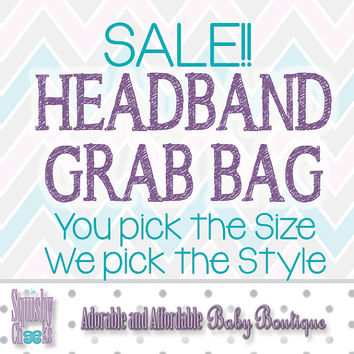 Headband Grab Bag SALE! You pick the size and we pick the style! Flower Headbands, Baby Headbands, Newborn Headband, Girl Headband, ANY SIZE