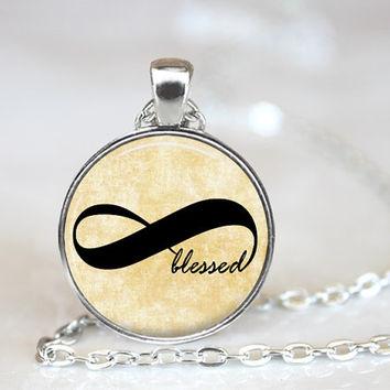 Blessed, Infinity Necklace, Infinity Pendant, Gift for Her, Infinity Jewelry, Family Gift, Blessed Pendant, Quote Pendant, Word Pendant