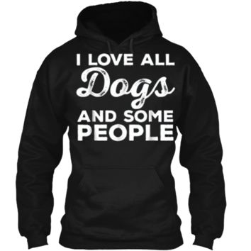 I Love All Dogs  Funny Introvert Doggy Lover  Pullover Hoodie 8 oz
