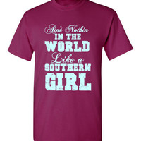 Ain't Nothin in the World Like a Southern Girl