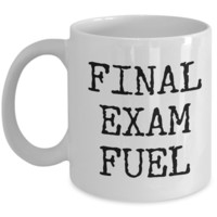 Final Exam Fuel Coffee Mug - College Student Gifts - Dorm Room Accessories