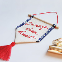 """Courage dear heart"" 