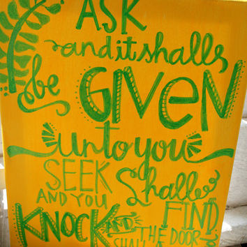 Ask and it Shall be Given- Matthew 7:7- 11x14 canvas
