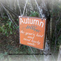 Autumn -The year's last and most lovely smile/Fall Sign/Autumn Sign/Rustic Sign/Fall Decor