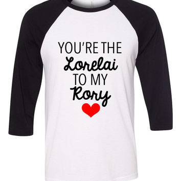 "Gilmore Girls ""You're the Lorelai to my Rory"" Baseball Tee"