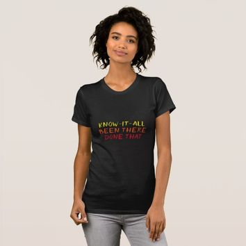 Know it all Typography Funny Show Off T-Shirt