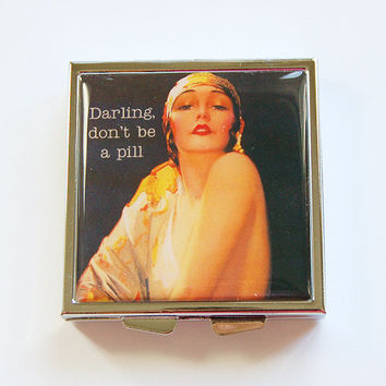Funny pill case, Funny pill box, Don't Be A Pill, Pill Case, Pill Box, 4 Sections, Square Pill case, Humor, Retro, Funny Women (4348)