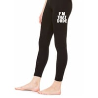 I'm That Dude Nike Funny Design - LEGGING