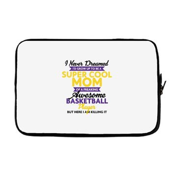 I Never Dreamed I'd Grow Up To Be A Super Cool Mom Of A Freaking Aweso Laptop sleeve