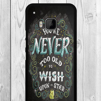 Your never too old to wish upon a star HTC M9 Case