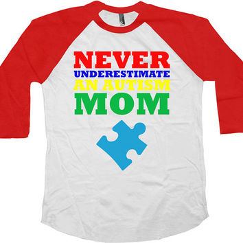 Autism Awareness T Shirt Never Underestimate An Autism Mom Gifts Puzzle Piece Autism Shirt For Mom Tee American Apparel Unisex Raglan -SA580