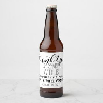 Thank you for sharing with us first drink wedding beer bottle label