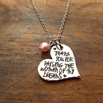 Thank You For Raising The Woman or Man Of My Dreams Necklace, Gift for Mother In Law, Mother of the Bride or Groom Necklace, Wedding Gift