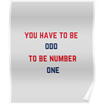 'You have to be odd to be number one' Photographic Print by IdeasForArtists