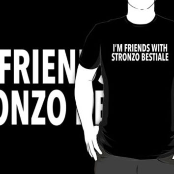 Hilarious 'I'm Friends With Stronzo Bestiale' Science Paper Joke T-Shirt