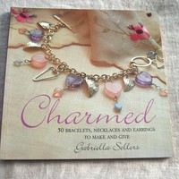 Charmed by Gabriella Sellors Paperback Beading and Jewelry Book