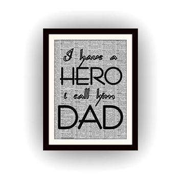 I have a hero I call him dad , Quotes, black and white, newspaper art, gift for father, fathers day, dad printable, greeting card, vintage