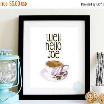 25% OFF SALE- PRINTABLE Art Well Hello Job Funny Coffee Quote Kitchen Decor Watercolour Kitchen Prints Latte Mocha Housewarming Birthday Sig